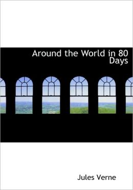 Around the World in 80 Days (Large Print Edition)