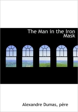 The Man In The Iron Mask (Large Print Edition)