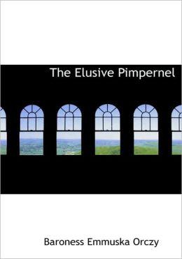 The Elusive Pimpernel (Large Print Edition)