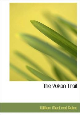 The Yukon Trail (Large Print Edition)