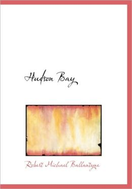 Hudson Bay (Large Print Edition)