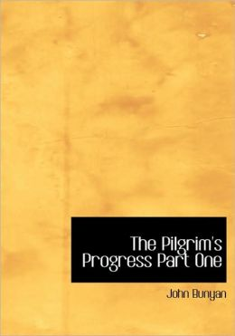 The Pilgrim's Progress Part One (Large Print Edition)