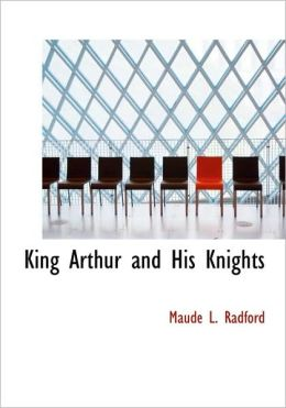 King Arthur And His Knights (Large Print Edition)