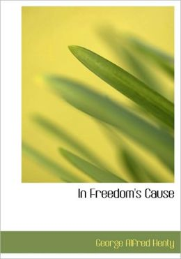 In Freedom's Cause (Large Print Edition)