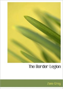 The Border Legion (Large Print Edition)