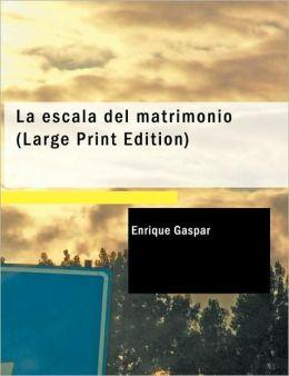 La Escala Del Matrimonio (Large Print Edition)