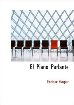 El Piano Parlante (Large Print Edition)
