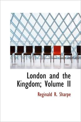London And The Kingdom; Volume Ii