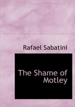 The Shame Of Motley (Large Print Edition)