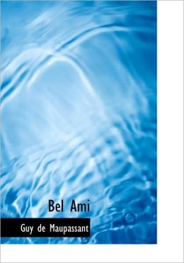 Bel Ami (Large Print Edition)