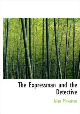 The Expressman And The Detective (Large Print Edition)