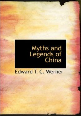 Myths And Legends Of China (Large Print Edition)