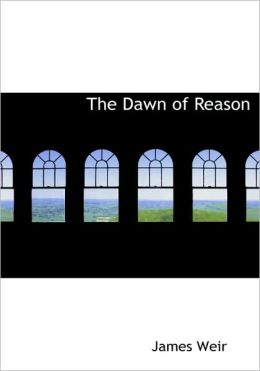 The Dawn Of Reason (Large Print Edition)