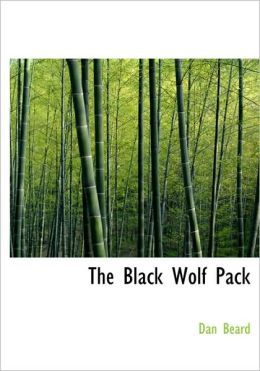 The Black Wolf Pack (Large Print Edition)
