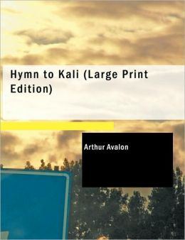 Hymn To Kali (Large Print Edition)