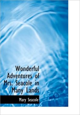 Wonderful Adventures Of Mrs. Seacole In Many Lands (Large Print Edition)