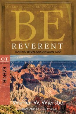 Be Reverent (Ezekiel): Bowing Before Our Awesome God