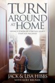 Book Cover Image. Title: Turnaround at Home:  Giving a Stronger Spiritual Legacy Than You Received, Author: Jack Hibbs