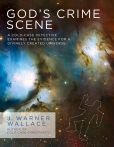 Book Cover Image. Title: God's Crime Scene:  A Cold-Case Detective Examines the Evidence for a Divinely Created Universe, Author: J. Warner Wallace