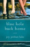 Blue Hole Back Home: A Novel