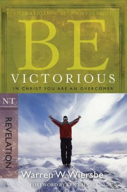 Be Victorious: In Christ You Are an Overcomer