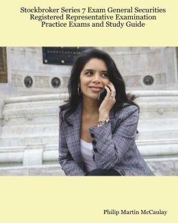 Stockbroker Series 7 Exam General Securities Registered Representative Examination Practice Exams