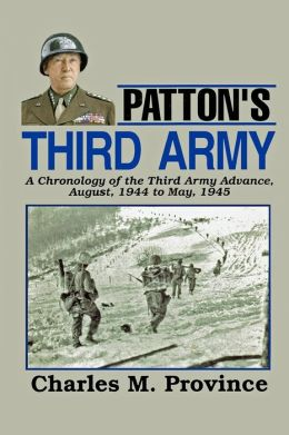 Patton's Third Army: A Chronology of the Third Army Advance in World War II