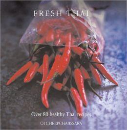 Fresh Thai: Over 80 Healthy Thai Recipes