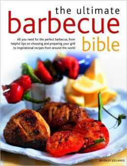 The Ultimate Barbecue Bible