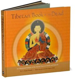 Tibetan Book of the Dead: An Illustrated Edition of the Sacred Text on Death and Rebirth