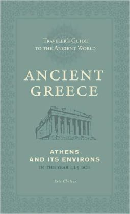Ancient Greece: Athens and Its Environs (Traveler's Guide to the Ancient World)