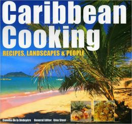 Caribbean Cooking: Recipes, Landscapes & People