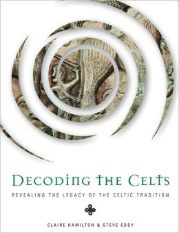 Decoding the Celts: Revealing the Legacy of the Celtic Tradition