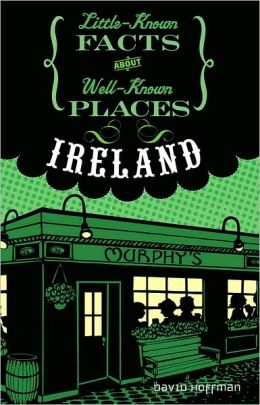 Ireland (Little-Known Facts about Well-Known Places)