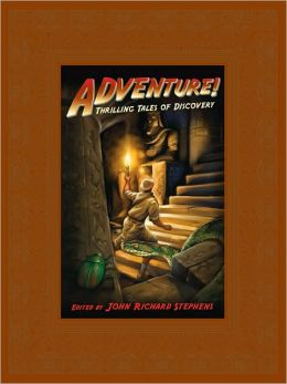 Adventure!: Thrilling Tales of Discovery