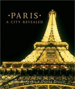 Paris: A City Revealed