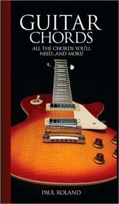 Guitar Chords: All the Chords You'll Need...and More!