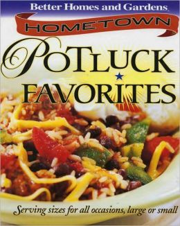 Hometown Potluck Favorites: Serving Sizes for All Occasions, Large or Small