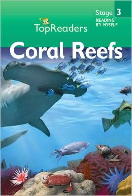 Coral Reefs: Stage 3 (Top Readers)