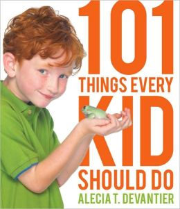 101 Things Every Kid Should Do