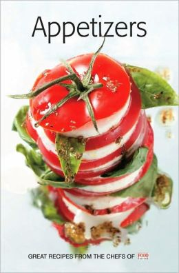 Appetizers: Great Recipes from the Chefs of Food Editore