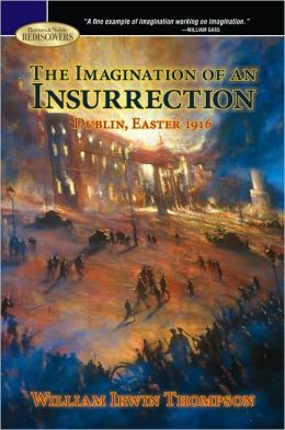 The Imagination of an Insurrection: Dublin, Easter 1916 (Barnes & Noble Rediscovers Series)
