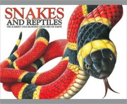Snakes and Reptiles: The Scariest Cold-Blooded Creatures on Earth