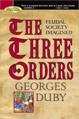The Three Orders: Feudal Society Imagined (Barnes & Noble Rediscovers Series)