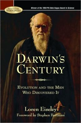 Darwin's Century: Evolution and the Men Who Discovered It (Barnes & Noble Rediscovers Series)