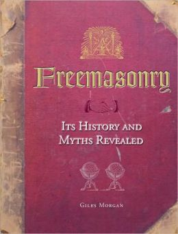 Freemasonry: Its History and Myths Revealed