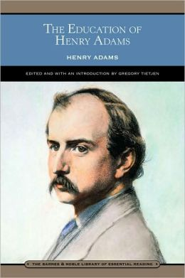 The Education of Henry Adams (Barnes & Noble Library of Essential Reading)