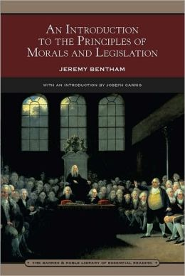An Introduction to the Principles of Morals and Legislation (Barnes & Noble Library of Essential Reading)