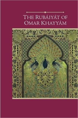 The Rubaiyat of Omar Khayyam (Barnes & Noble Edition)