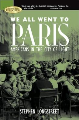 We All Went to Paris: Americans in the City of Light (Barnes & Noble Rediscovers Series)